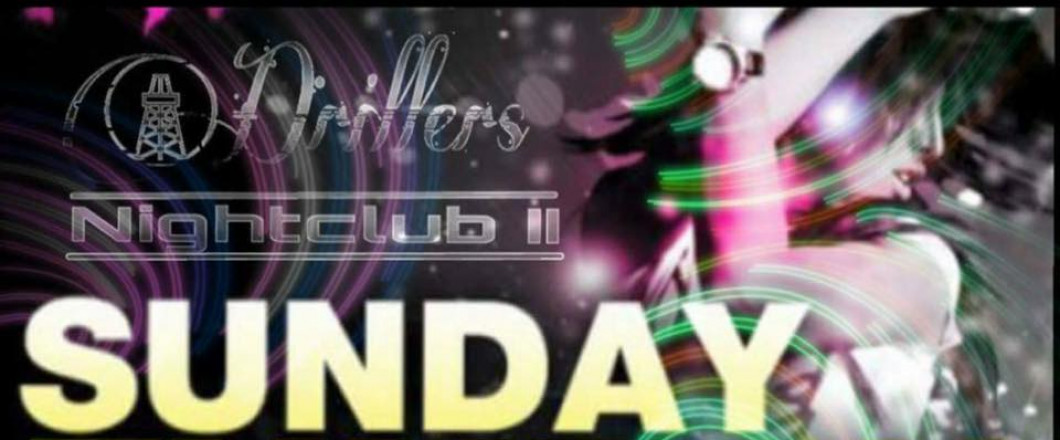 SUNDAY FUNDAY @ Driller's Club